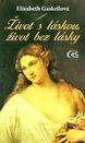 E.Gaskell: Život s láskou, život bez lásky